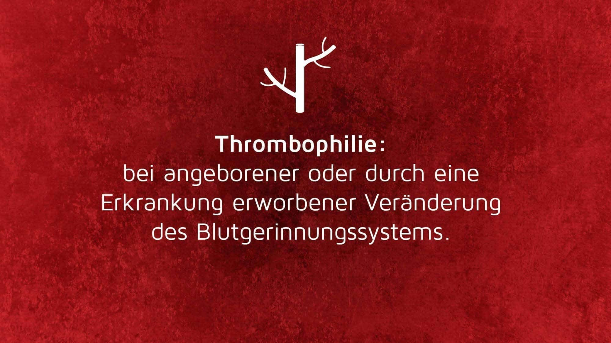 Risikofaktoren Thrombose: Thrombophilie